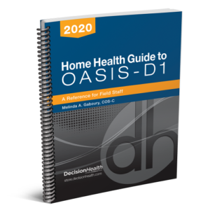 Home Health Guide to OASIS-D1: A Reference for Field Staff